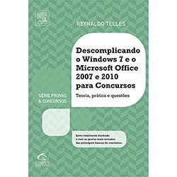 Descomplicando o Windows 7 e o Microsoft Office 2007 e 20 para Concursos (2013 - Edição 1)