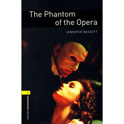 The Phantom Of The Opera: Oxford Bookworms Library 1