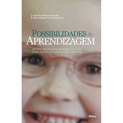 Possibilidades de Aprendizagem - Ações Pedagógicas para Alunos Com Dificuldade e Deficiência