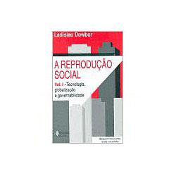 Reproducao Social Vol 1 Tecnologia Globalizacao e Governabilidade