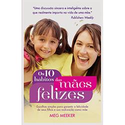 10 Hábitos das Mães Felizes - Meg Meeker