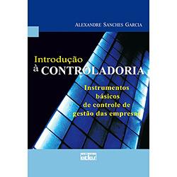 Introdução à Controladoria: Instrumentos Básicos de Controle de Gestão das Empresas