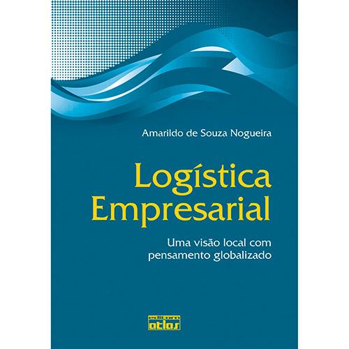 Logística Empresarial: uma Visão Local Com Pensamento Globalizado