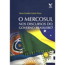 Mercosul nos Discursos do Governo Brasileiro, O