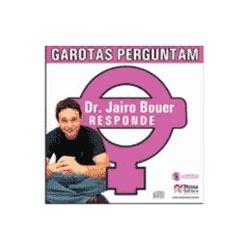 Garotas Perguntam ? Dr. Jairo Bouer Responde