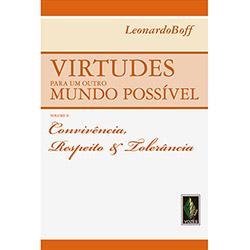 Virtudes para um Outro Mundo Possível: Convivência, Respeito e Tolerância - Vol. 2