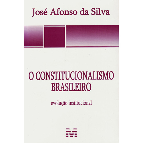 Constitucionalismo Brasileiro: Evolução Institucional, O
