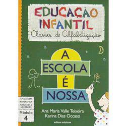 Escola É Nossa - Educação Infantil - Classes de Alfabetização - Módulo 4, A