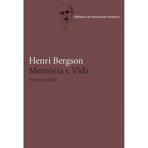 Memoria e Vida: Textos Escolhidos - Coleção: Biblioteca do Pensamento Moderno