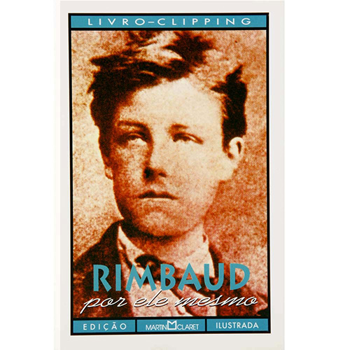 Rimbaud - Col. o Autor por Ele Mesmo