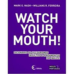 Watch Your Mouth!