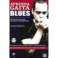 Aprenda Gaita Blues: Método de Gaita para Iniciantes e Intermediários (2010 - Edição 1)