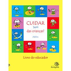 Cuidar Bem das Criancas - Livro do Educador - Col. Cuidar Bem