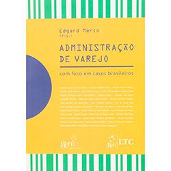 Administração de Varejo: Com Foco em Casos Brasileiros
