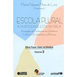 Escola Plural: a Diversidade Está na Sala - Maria Nazaré Mota de Lima