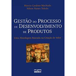Gestão do Processo de Desenvolvimento de Produtos: uma Abordagem Baseada na Criação de Valor