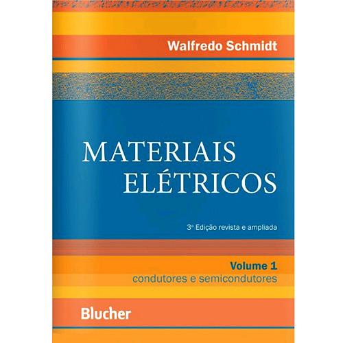 Materiais Elétricos: Condutores e Semicondutores - Vol.1
