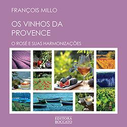 Vinhos da Provence: o Rosé e Suas Harmonizações, Os