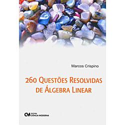 260 Questões Resolvidas de Álgebra Linear