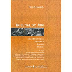 Tribunal do Júri: Visão Linguística, Histórica, Social e Jurídica - Paulo Rangel