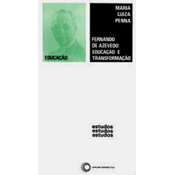 Fernando de Azevedo: Educacao e Transformacao