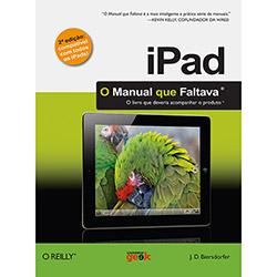 Ipad: o Manual Que Faltava: o Livro Que Deveria Acompanhar o Produto
