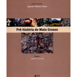 Pre-historia do Mato Grosso - Santa Elina (vol.1)