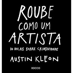 Roube Como um Artista: 10 Dicas Sobre Criatividade (2013 - Edição 1)