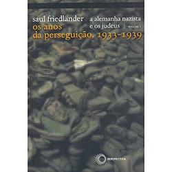 Alemanha Nazista e os Judeus, a - Vol.1