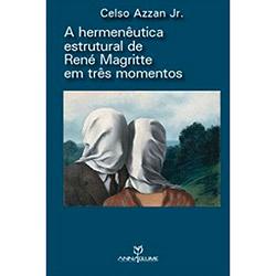 Hermenêutica Estrutural de René Magritte em Três Momentos, a - Edição Bilíngue Português / Francês