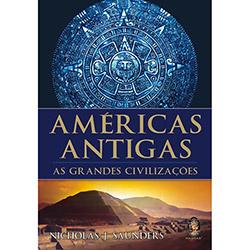 Americas Antigas - as Grandes Civilizacoes