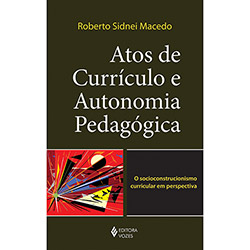Atos de Currículo e Autonomia Pedagógica