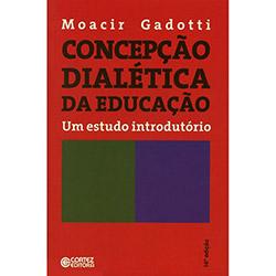 Concepçao Dialetica da Educaçao: um Estudo Introdutorio
