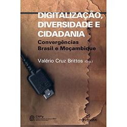 Digitalizacao, Diversidade e Cidadania - Convergencias Brasil e Mocambique