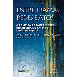 Entre Tramas, Redes e Atos: a Política de Saúde Mental Brasileira e o Caso do Espírito Santo