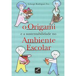 Origami e a Sustentabilidade no Ambiente Escolar, O