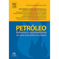Petróleo: Reforma e Contrarreforma do Setor Petrolifero Brasileiro