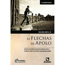 Flechas de Apolo, As: Aspectos Culturais da Medicina Ocidental, Desde a Guerra de Troia Até a Primeira