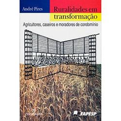 Ruralidades em Transformacao: Agricultores, Caseiros e Moradores de Condom