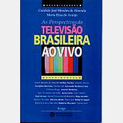 Perpectivas da Televisao Brasileira ao Vivo,as