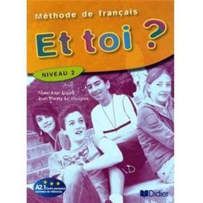 Méthode de Français: Et Toi? - Niveau 2