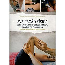 Avaliação Física para Treinamento Personalizado: Academias e Esportes (2013 - Edição 1)