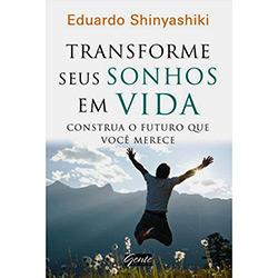 Transforme Seus Sonhos em Vida: Construa o Futuro Que Você Merece