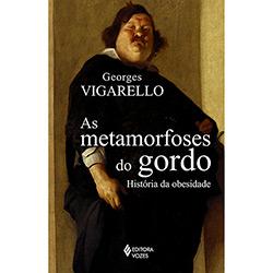 Metamorfoses do Gordo: Historia da Obesidade, As