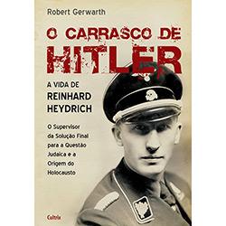 Carrasco de Hitler, O: a Vida de Reinhard Heydrich