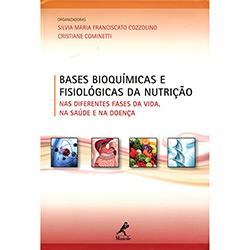 Bases Bioquímicas e Fisiológicas da Nutrição nas Diferentes Fases da Vida, na Saúde e na Doença