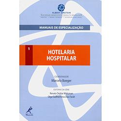 Hotelaria Hospitalar - Vol. 1 - Coleção Manuais de Especialização Albert Einstein