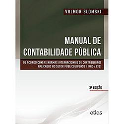 Manual de Contabilidade Pública: de Acordo Com as Normas Internacionais de Contabilidade Aplicadas ao Setor Público (2013 - Edição 3)