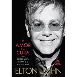 Amor É a Cura, O: Sobre Vida, Perdas e o Fim da Aids (2013 - Edição 1)
