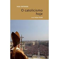 Catolocismo Hoje - Coleção para Entender, O